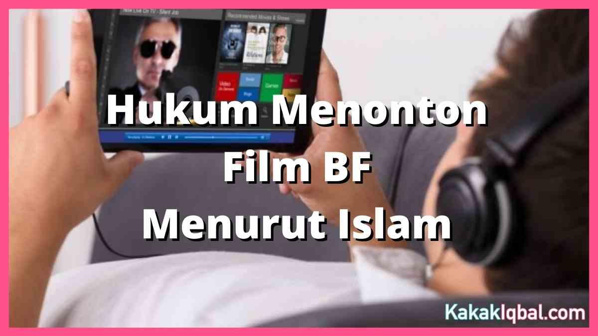 hukum menonton film bf menurut islam